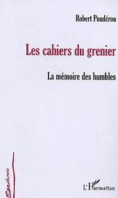 Les Cahiers du grenier: La mémoire des humbles