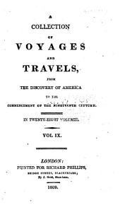 A General Collection of Voyages and Travels from the Discovery of America to Commencement of the Nineteenth Century: Volume 9