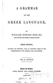 A grammar of the Greek language, chiefly from the Germ. of R. Kühner
