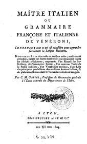 Le Maitre italien ou Grammaire françoise et italienne de Vénéroni: contenant tout ce qui est nécessaire pour apprendre facilement la langue italienne