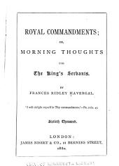 Royal Commandments, Or, Morning Thoughts for the King's Servants