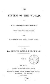 The system of the world, tr. and elucidated by H.H. Harte: Volume 2