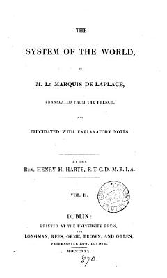 The system of the world  tr  and elucidated by H H  Harte