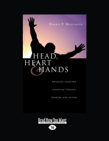 Head  Heart   Hands  Bringing Together  Christian Thoughts  Passion and Action PDF