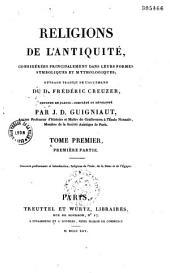 Religions de l'antiquité considérées principalement dans leurs formes symboliques et mythologiques: Volume1