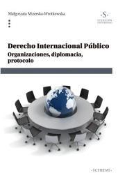 Derecho internacional público: Organizaciones, diplomacia, protocolo