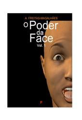 O Poder da Face: Volume 1