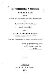 De vredesbeweging in Nederland: toespraak bij de opening van de eerste algemeene vergadering van het Nederlandsche Vredebond, den 5 Juli 1871