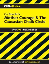 CliffsNotes on Brecht's Mother Courage & The Caucasian Chalk Circle
