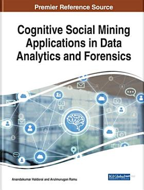 Cognitive Social Mining Applications in Data Analytics and Forensics PDF