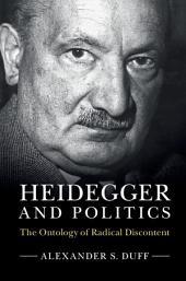 Heidegger and Politics: The Ontology of Radical Discontent