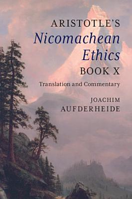 Aristotle s Nicomachean Ethics Book X