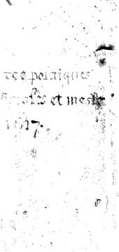 Les oeuvres politiques morales et meslees du Sieur Du Vair ... comprises en cinq parties: le contenu en chascune partie se void es pages suivantes la preface