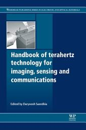 Handbook of Terahertz Technology for Imaging, Sensing and Communications