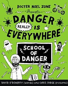 Danger Really is Everywhere  School of Danger  Danger is Everywhere 3  PDF