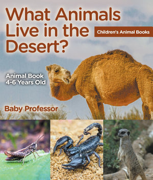 What Animals Live in the Desert  Animal Book 4 6 Years Old   Children s Animal Books PDF