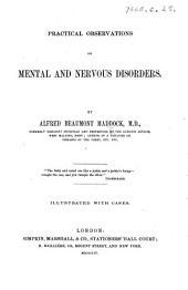 Practical Observations on Mental and Nervous Disorders ... Illustrated with cases