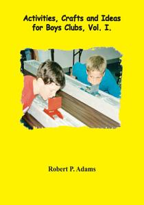 Activities  Crafts and Ideas for Boys Clubs PDF