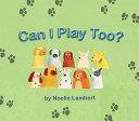 Can I Play Too  Book PDF