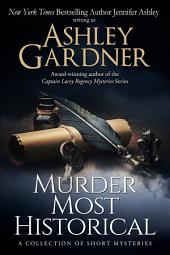 Murder Most Historical: A Collection of Short Historical Mysteries