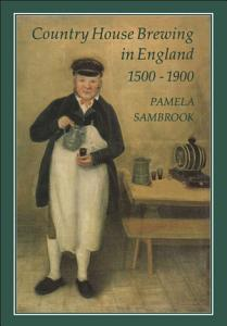 Country House Brewing in England  1500 1900 Book