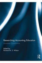 Researching Accounting Education: Australian Contributions