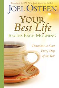 Your Best Life Begins Each Morning Book