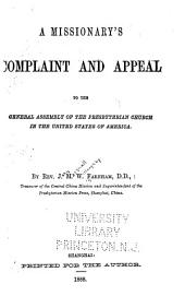 Missionary's Complaint and Appeal to the General Assembly of the Presbyterian Church in the United States of America ...
