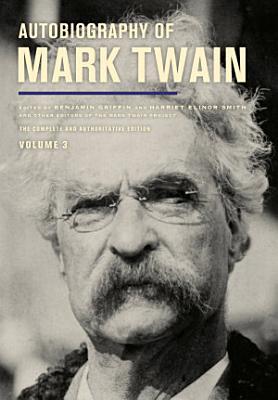 Autobiography of Mark Twain  Volume 3