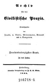 Archiv für die Civilistische Praxis. Hrsg. von J(ohann) C(aspar) Gensler, C(arl) J(oseph) A(nton) Mittermaier, C ..... W ..... Schweitzer: Band 43