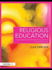 Religious Education: A Conceptual and Interdisciplinary Approach for Secondary Level