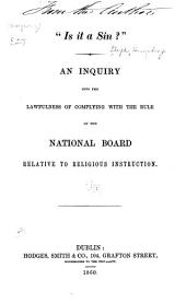 """Is it a aint"": An inquiry into the lawfulness of complying with the rule of the National board, relative to religious instruction"