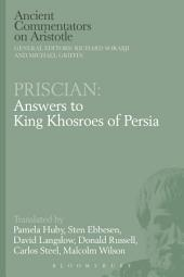 Priscian: Answers to King Khosroes of Persia