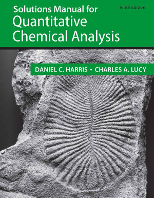 Solutions Manual for Quantitative Chemical Analysis