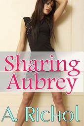 Sharing Aubrey (Lesbian Babysitter Menage Romance Taboo Erotica)