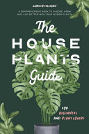 The Houseplants Guide for Beginners and Plant Lovers