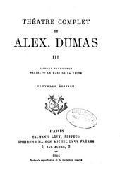 Théâtre complet de Alex. Dumas: Volume3