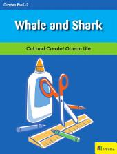 Whale and Shark: Cut and Create! Ocean Life