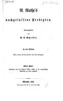 R  Rothe s nachgelassene Predigten  Predigten gehalten zu Wittenberg u  Heidelberg in den Jahren 1829 1842  Nebst einem Anhange  enthaltend die s  mmtlichen fr  her schon gedruckten und von dem Berfasser selbst herausgegeben Predigten PDF