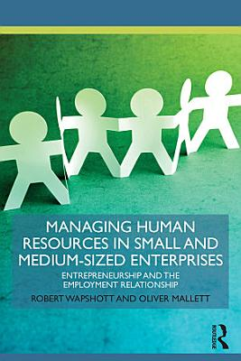 Managing Human Resources in Small and Medium Sized Enterprises