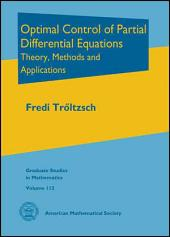 Optimal Control of Partial Differential Equations: Theory, Methods, and Applications