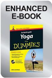 So leicht geht Yoga fÃ1⁄4r Dummies, Enhanced Edition