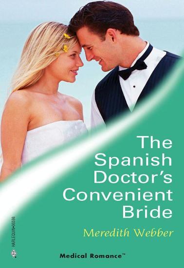 The Spanish Doctor s Convenient Bride PDF
