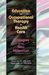 Education for Occupational Therapy in Health Care PDF