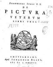 Francisci Iunii De pictura veterum libri tres