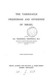 The tabernacle, priesthood and offerings of Israel