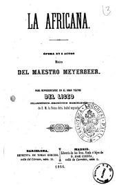 La africana ópera en 5 actos musica del maestro Meyerbeer
