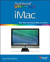 Teach Yourself VISUALLY iMac: Edition 3