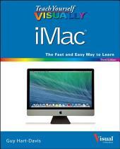 Teach Yourself VISUALLY iMac: Edition 3