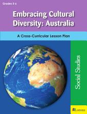 Embracing Cultural Diversity: Australia: A Cross-Curricular Lesson Plan